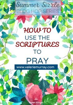 how to use the scriptures to pray
