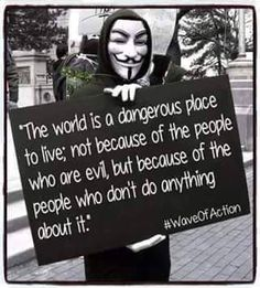 The world is a dangerous place The Real World, Change The World, Freedom Quotes, Talk About Love, Shine The Light, United We Stand, Freedom Fighters, Kinds Of People, Johnny Was