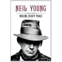 "Waging Heavy Peace by Neil Young: ""Young is like a cool, old black-sheep uncle inviting you to kick back on the front porch on a summer evening with a cold beer, while watching the sun set and telling old stories."" ~Imaginary Gemma"