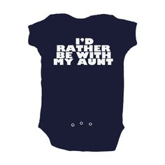 Baby Boy Id Rather Be With My Aunt Navy Blue Baby Bodysuit