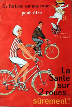 Original vintage advertising poster issued by the French Government to promote use of bicycles. Fortune rides on one wheel, but health rides on two!