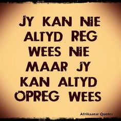 Wall Quotes, Life Quotes, Cool Words, Wise Words, Words To Live By Quotes, Poetic Words, Afrikaanse Quotes, Proverbs Quotes, Prayer Verses
