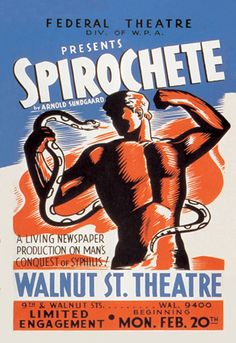 Spirochete - Walnut St. Theatre - A Living Newspaper Production on Man's Conquest of Syphilis, by WPA