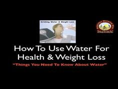 """How To Use Water For Health & Weight Loss Saturday Morning Diet How To Use Water For Health & Weight Loss """"Things You Need To Know About Water"""" By Joan Loganeski"""