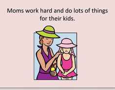 Mother's Day Social Story and more from Positively Autism.com -   - Re-pinned by @PediaStaff – Please Visit http://ht.ly/63sNt for all our pediatric therapy pins