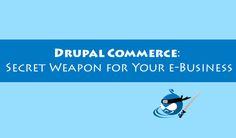 Drupal Commerce: Secret Weapon for Your e-Business