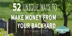 Making money from home is every homesteaders dream. Here's some interesting & unique ways you can use your backyard to make money homesteading, some you can start today, others take a little planning. This is our list of over 50 options to make money from home for 2018!