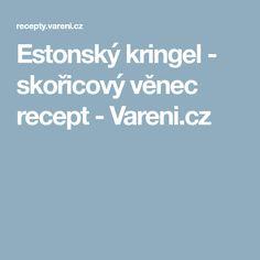 Estonský kringel - skořicový věnec recept - Vareni.cz
