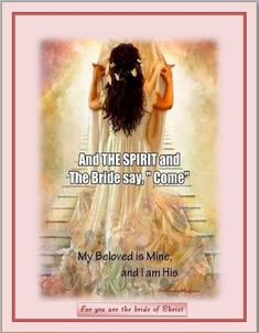 For you are the bride of Christ.