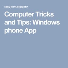 Computer Tricks and Tips: Windows phone App