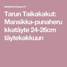 Tarun Taikakakut: Mansikka-punaherukkatäyte 24-26cm täytekakkuun
