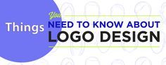 Things to Know About Designing a Logo