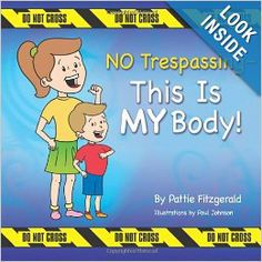 """NO Trespassing - This Is MY Body!: Pattie Fitzgerald: Siblings Katie and her little brother Kyle learn about personal safety, private parts, and """"thumbs up thumbs down"""" touches by talking with their mom in a loving and easy-to-understand manner. Stranger Danger, Personal Safety, Child Safety, Teaching Kids, Teaching Safety, Teaching Tools, Little People, In Kindergarten, Parenting Advice"""