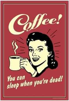 Coffee You Can Sleep When You Are Dead Funny Retro Poster Pôsters na AllPosters.com.br