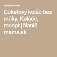 Cuketový koláč bez múky, Koláče, recept   Nanič mama.sk