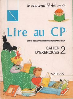 Touyarot, Giribone, Lire au CP, nouveau fil des mots, cahier d'exercices 2 (1990) French Teaching Resources, Teaching French, French Lessons, English Lessons, French Worksheets, French Phrases, French Classroom, Early Readers, Learn French