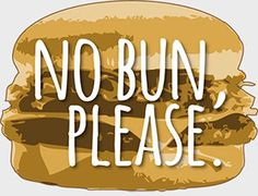 No Bun Please