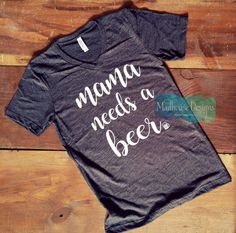 Mama needs a beer relaxed unisex t shirt. Mini beer mug. Crew or v neck. Mom life shirt. Parenting is hard. Mommy needs a beer super soft t by MadhouseDesignsUS on Etsy