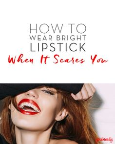 How to Wear Bright Lipstick When It Scares You: A Step-By-Step Guide - Rocking that bold fuchsia isn't so intimidating after all!