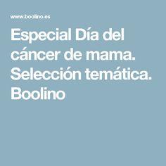 Especial Día del cáncer de mama. Selección temática. Boolino