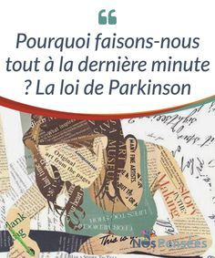 """Pourquoi faisons-nous tout à la dernière minute ? La loi de Parkinson #Parkinson a observé avec soin la manière dont se #développait le travail dans les #instances de l'État. Voyons cela plus en détails."""""""""""" #Psychologie"""