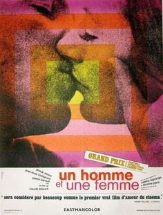"A Man and a Woman (1966). French poster. Great movie, complicated relationship as he is a professional race car driver, a very dangerous job that he loves. Antonio Carlos Jobim era sound track that will linger in your head for a week. Saw this at the 'Bridge' in San Francisco when it was first released. It was the first ""Foreign Movie"" that I had ever seen. I was hooked... McC"