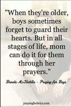 something I rarely think about, but should be praying about. Moms pray for your sons to guard their hearts.