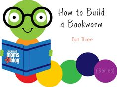 How to Build a Bookworm, Part Three {Series}   Cincinnati Moms Blog