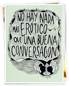 no hay nada más erótico que una buena conversación
