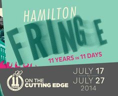 Accessible, playful, and engaging the Hamilton Fringe Festival is an action-packed performance event that takes place over 11 days each July in downtown Hamilton. With more than 40 companies offering up musicals, dance, comedies, magic shows, dramas, and family entertainment in more than 300 performances- there truly is something for everyone! 2014 is our ELEVENTH anniversary and the festival runs from July 17-27th. NO TICKET IS MORE THAN $10! http://hamiltonfringe.ca/