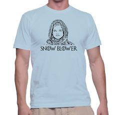 Funny Tee   Game of Thrones Snow Blower Shirt   T-Shirt Tee Top Shirt tshirt witty gift funny by TwistedMonkeyApparel on Etsy