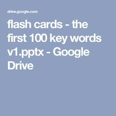 flash cards - the first 100 key words v1.pptx - Google Drive