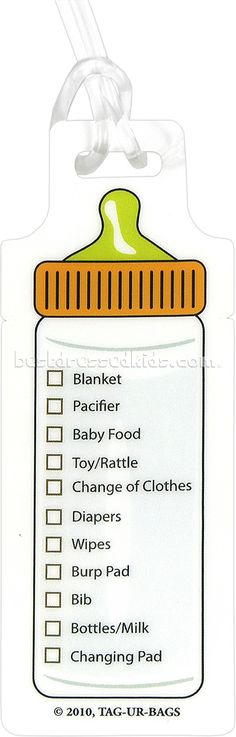 """Tag Ur Bag: Baby Bottle Checklist Bag Tag $5  Larger Image  Uh-oh! Don't forget those important baby items! With this cute check list from Tag Ur Bag you will never forget those must-haves again.        durable, plastic check list      fun baby bottle design      plastic hanging loop      tag measures approximately 4"""" x 1.5"""""""