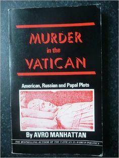 Murder in the Vatican: American, Russian, and Papal Plots: Avro Manhattan: Amazon.com: Books