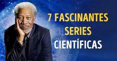 7Series científicas que subirán tunivel deinteligencia