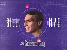 Bill Nye- At the time was in my opinion an awful show haha but it actually did teach me things.