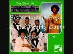 Sister Lucille Pope & The Pearly Gates- Jesus on My Side - YouTube