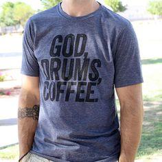God Drums Coffee Praise and Worship TShirt by SetFreeApparel