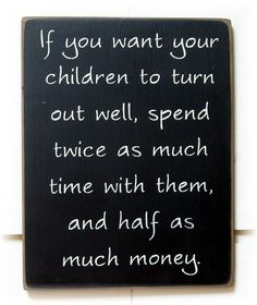 I love being a stay-at-home Grammy! This is so true. Your little kids especially want YOU! not things. We teach them to want things. So So true. Great Quotes, Quotes To Live By, Me Quotes, Funny Quotes, Inspirational Quotes, Motivational, Parenting Quotes, Kids And Parenting, Parenting Advice