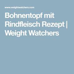 Bohnentopf mit Rindfleisch Rezept | Weight Watchers