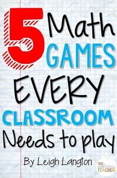 "5 Math games that EVERY classroom needs to play! These are great suggestions for games involving supplies I already have in my classroom. Love the one called ""Back to Back"". Perfect review so all sorts of games!"