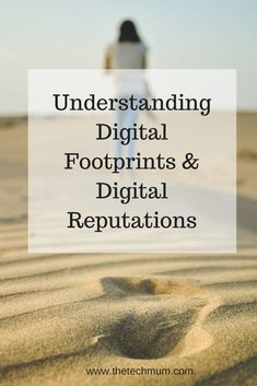 Understanding Digital Footprints & Digital Reputations - The Tech MumYour SEO optimized title