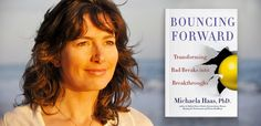 Michaela Haas introduced me to the science of posttraumatic growth in her book Bouncing Forward: Transforming Bad Breaks into Breakthroughs. In it, she interviews twelve people who have experienced...
