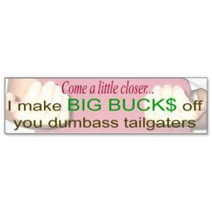 Decorate your car with Zazzle's Tailgating bumper stickers. Find a great design or slogan from our great selection. Order your Tailgating bumper sticker today!