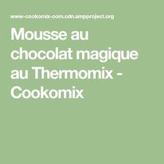 Mousse au chocolat magique au Thermomix - Cookomix