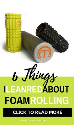 6 things I learned about foam rolling #Foamrollingexcercises #foam #rolling #excercise #running #recovery