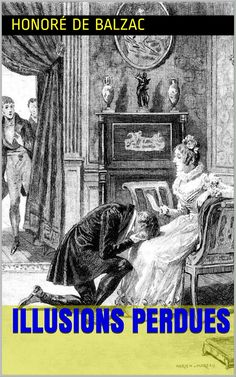 Illusions perdues est un roman de l'écrivain français Honoré de Balzac (1799 - 1850).