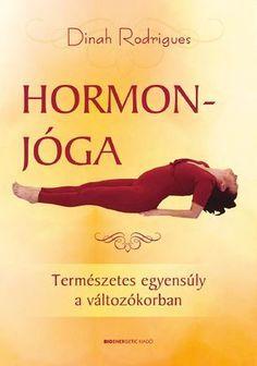 Dinah Rodrigues: Hormonjóga by Bioenergetic Kiadó - issuu Fitness Workouts, Fitness Motivation, Leslie Sansone, Yoga Training, Kinesiology Taping, Yoga Mantras, Yoga Flow, Natural Life, Massage Therapy