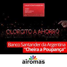 """A campanha, criada pela agência internacional Ogilvy & Mather para o Banco Santander da Argentina, se chama """"Olorcito a ahorro"""" – ou seja, """"cheirinho a poupança"""" – e a denominação não é simplesmente uma figura simbólica. O banco tem agora sua própria identidade olfativa, que não irá somente ser difundida nas filiais da rede. Visite o site da AIROMAS e saiba mais: http://www.airomas.com/novo/noticias/banco-santander-da-argentina-cheira-a-poupanca"""