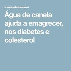 Água de canela ajuda a emagrecer, nos diabetes e colesterol